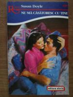 Anticariat: Susan Doyle - Nu ma casatoresc cu tine