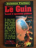 Anticariat: Ursula K. Le Guin - Lumii ii spuneau padure