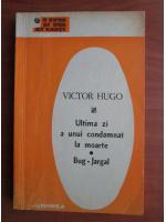 Anticariat: Victor Hugo - Ultima zi a unui condamnat la moarte. Bug Jargal
