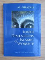 Anticariat: Al-Ghazali - Inner dimensions of Islamic worship