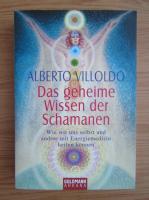 Anticariat: Alberto Villoldo - Das Geheime Wissen der Schamanen