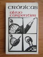 Anticariat: Alejo Carpentier - Cronicas (volumul 1)