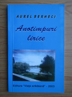 Anticariat: Aurel Berheci - Anotimpuri lirice