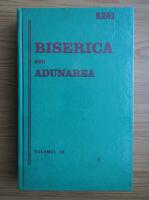 Anticariat: Biserica sau adunarea (volumul 3)