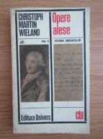 Anticariat: Christoph Martin Wieland - Opere alese (volumul 2)