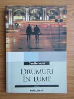 Dan Berindei - Drumuri in lume 1965-1980