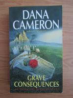 Anticariat: Dana Cameron - Grave conseqences