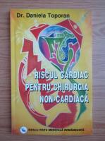 Anticariat: Daniela Toporan - Riscul cardiac pentru chirurgia non-cardiaca. Modalitati de evaluare actuala