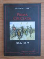 Anticariat: David Nicolle - Prima cruciada 1096-1099