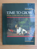 Anticariat: David Thornbrugh - Time to grow. Study guide for the telecourse