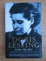 Anticariat: Doris Lessing - Under my skin