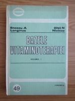 Anticariat: Enescu A. Longinus - Bazele vitaminoterapiei (volumul 1)