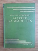 Anticariat: Erckmann Chatrian - Maitre Gaspard fix (1936)