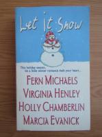 Fern Michaels, Virginia Henley, Marcia Evanick - Let it snow