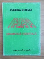 Anticariat: Florina Nicolae - Italiana. Gramatica esentiala