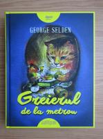 Anticariat: George Selden - Greierul de la metrou