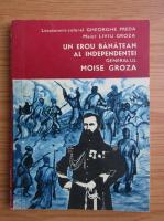 Anticariat: Gheorghe Preda - Un erou banatean al independentei. Moise Groza
