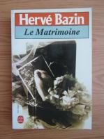 Herve Bazin - La Matrimoine