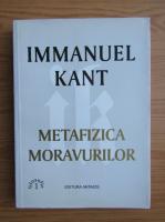 Anticariat: Immanuel Kant - Metafizica moravurilor