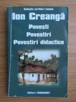 Ion Creanga - Povesti. Povestiri. Povestiri didactice