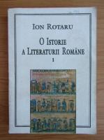 Ion Rotaru - O istorie a literaturii romane (volumul 1)