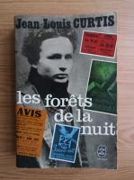 Anticariat: Jean Louis Curtis - Les forets de la nuit