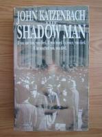 Anticariat: John Katzenbach - The shadow man
