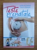 Anticariat: Lachlan de Crespigny - Teste prenatale