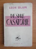 Anticariat: Leon Blum - Despre casatorie (1945)