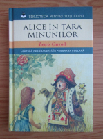 Lewis Carroll - Alice in tara minunilor. Alice in lumea oglinzii