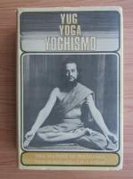Anticariat: Mahatma Chandra Bala - Yug Yoga Yoghismo