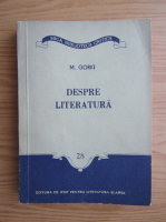 Anticariat: Maxim Gorki - Despre literatura