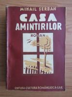 Anticariat: Mihail Serban - Casa amintirilor (1942)