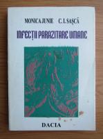 Anticariat: Monica Junie - Infectii parazitare umane