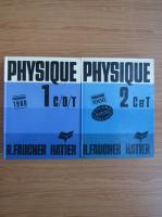 Anticariat: R. Faucher - Physique (2 volume)