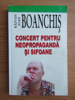 Razvan Ioan Boanchis - Concert pentru neopropaganda si sifoane