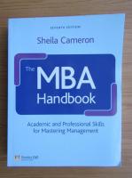 Anticariat: Sheila Cameron - The MBA handbook