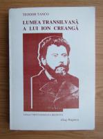 Teodor Tanco - Lumea transilvana a lui Ion Crenga