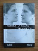 Anticariat: Titu Popescu - Mirela. Un paradox