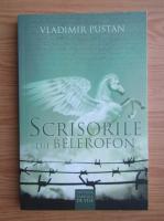 Anticariat: Vladimir Pustan - Scrisorile lui Belerofon