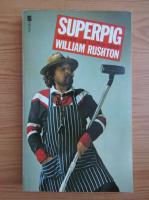 Anticariat: William Rushton - Superpig. A gentleman's guide to everyday survival