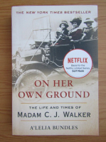 Anticariat: ALelia Bundles - On her own ground. The life and times of Madam C. J. Walker