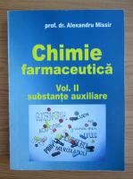 Alexandru Missir - Chimie farmaceutica, volumul 2. Substante auxiliare