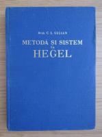 Anticariat: C. I. Giulian - Metoda si sistem la Hegel (volumul 1)