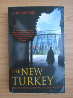 Anticariat: Chris Morris - The new Turkey