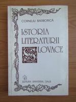 Anticariat: Corneliu Barborica - Istoria literaturii slovace