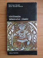 Anticariat: Dominique Sourdel - Civilizatia islamului clasic (volumul 3)