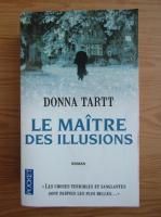 Anticariat: Donna Tartt - Le maitre des illusions
