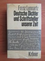 Anticariat: Franz Lennartz - Deutsche Dichter und Schriftsteller unserer Zeit