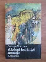 George Sbarcea - A becsi keringo meseje